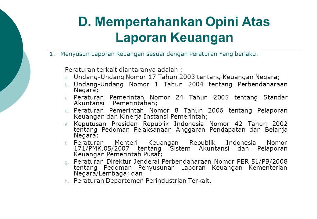 D.Mempertahankan Opini Atas Laporan Keuangan (Lanjutan) Temuan BPKSaran BPKStatus 1.