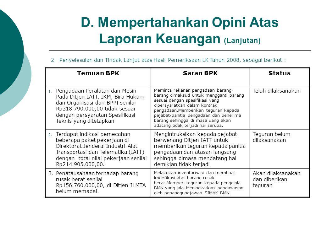 Temuan BPKTindak Lanjut DepperinStatus Aset Tetap peralatan dan mesin pada lima satker di kantor pusat senilai Rp2.234.878.756,00.