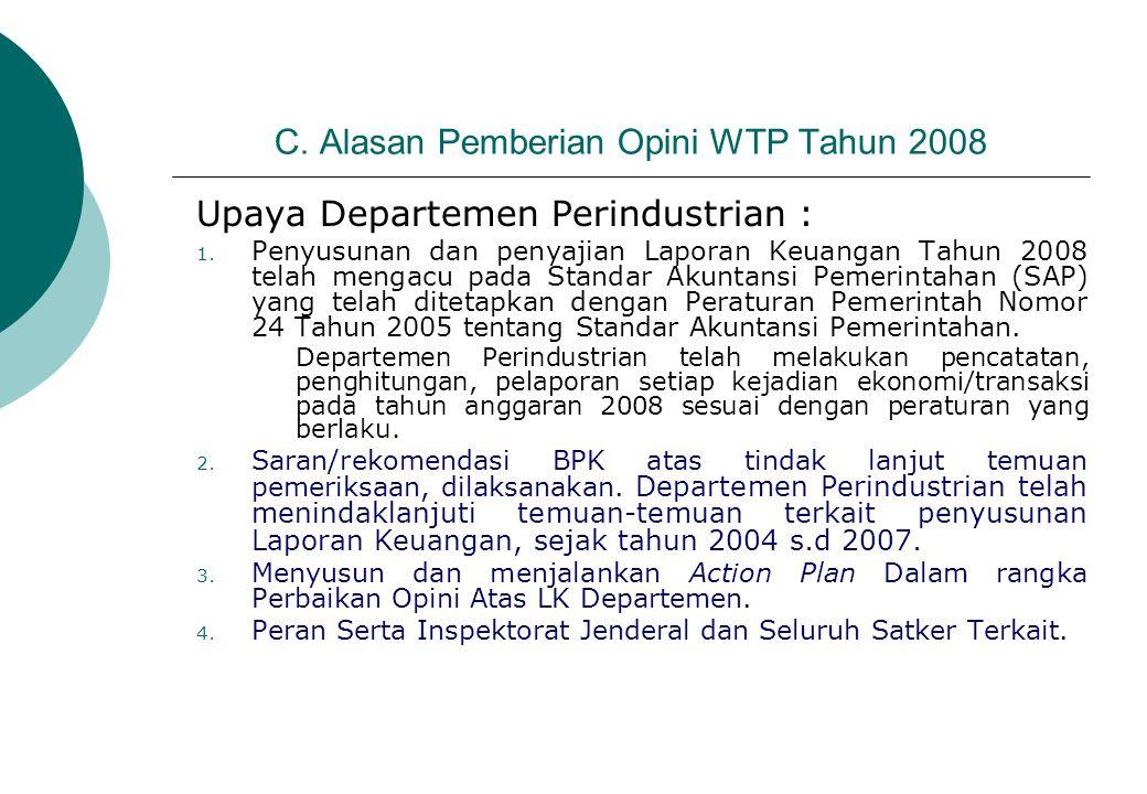 C. Alasan Pemberian Opini WTP Tahun 2008 Upaya Departemen Perindustrian : 1. Penyusunan dan penyajian Laporan Keuangan Tahun 2008 telah mengacu pada S