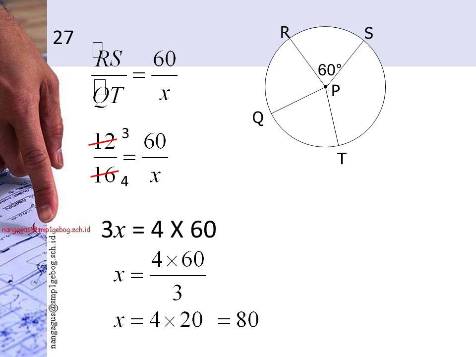 27 3 x = 4 X 60 R P S T 60° Q 3 4