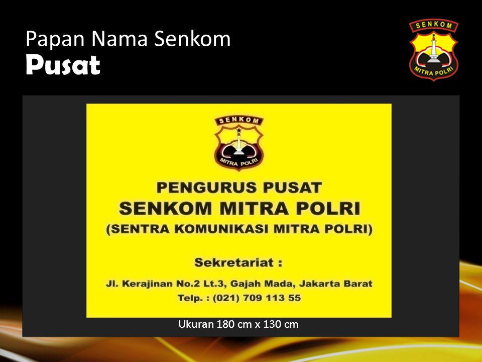 Papan Nama Senkom  Papan nama organisasi dipasang dengan mengindahkan ketentuan pemerintah Daerah tentang pemasangan papan nama organisasi kemasyarak