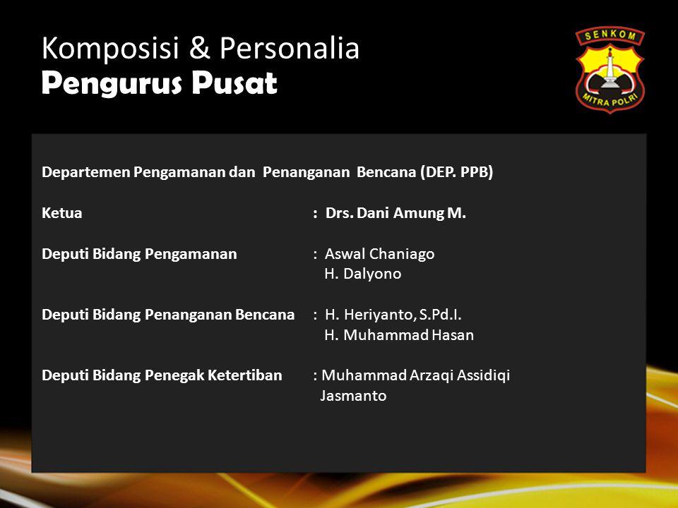 Komposisi & Personalia Pengurus Pusat Ketua : Abdullah Nurcholis, ST. Deputi Bidang Diklat SAR : Ir. M. Syaiful Sigit Sugiarto, S.E. Deputi Bidang Dik