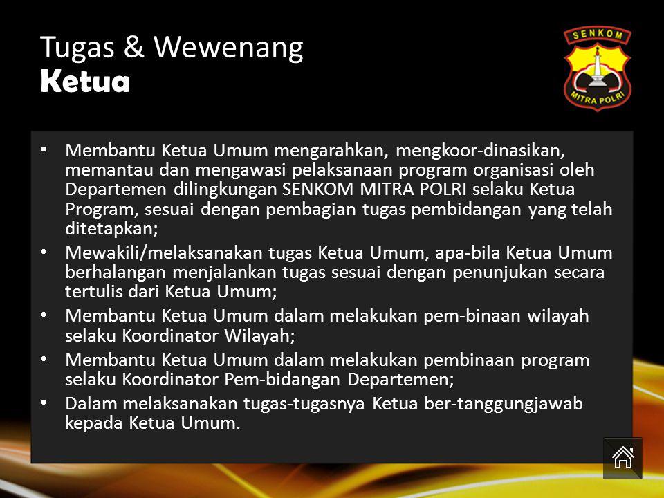 Tugas & Wewenang Ketua Senkom 1.Membantu Ketua Umum mengarahkan, mengkoordinasikan, memantau dan mengawasi pelaksanaan program organisasi oleh Departe