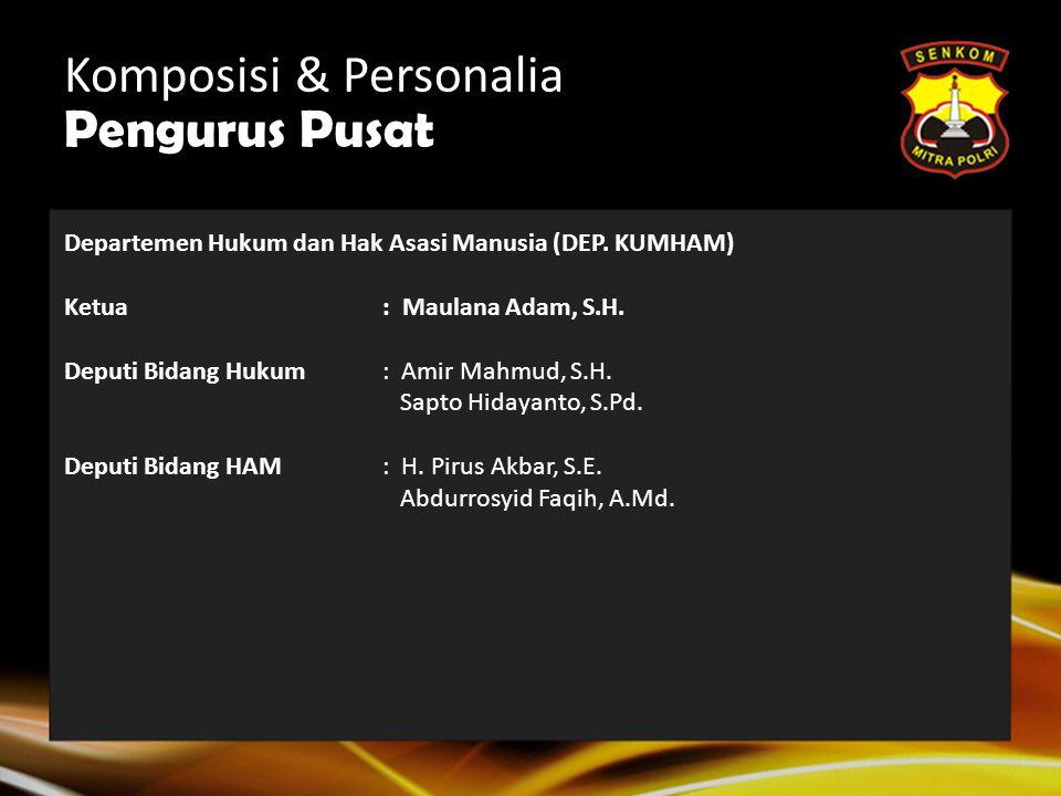 Komposisi & Personalia Pengurus Pusat Departemen Publikasi, Hubungan Masyarakat dan Antar Lembaga (DEP. PHMAL) Ketua: Mahar Prastowo, S.E. Deputi Bida