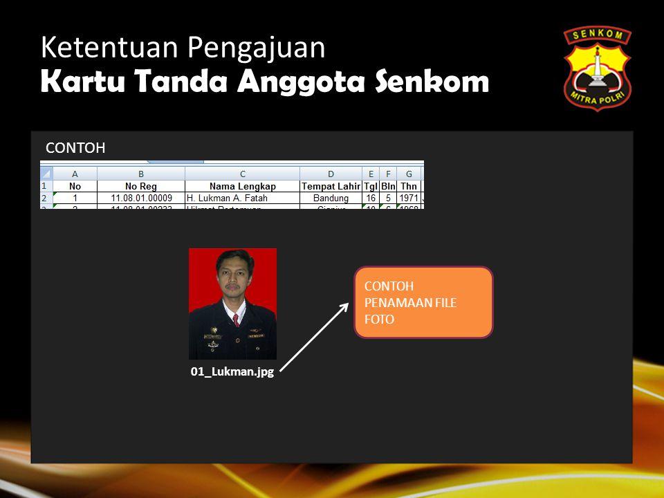 Ketentuan Pengajuan Kartu Tanda Anggota Senkom  Silahkan download file Formulir KTA terbaru (versi 3) di http://member.senkom.or.id/kta/ http://membe