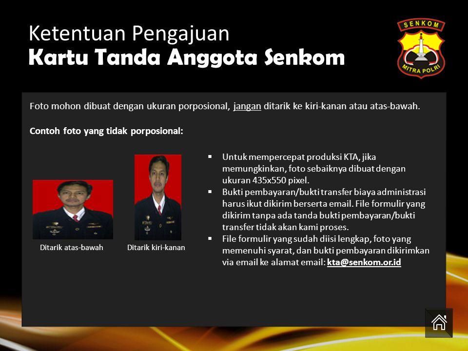 Ketentuan Pengajuan Kartu Tanda Anggota Senkom Contoh: CONTOH 01_Lukman.jpg CONTOH PENAMAAN FILE FOTO