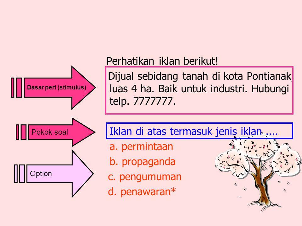1. BILA SOAL TERDAPAT STIMULUS Rumusan indikatornya: Disajikan …, mahasiswa dapat menjelaskan …. Rumusan indikator: A = audience B = behaviour C = con