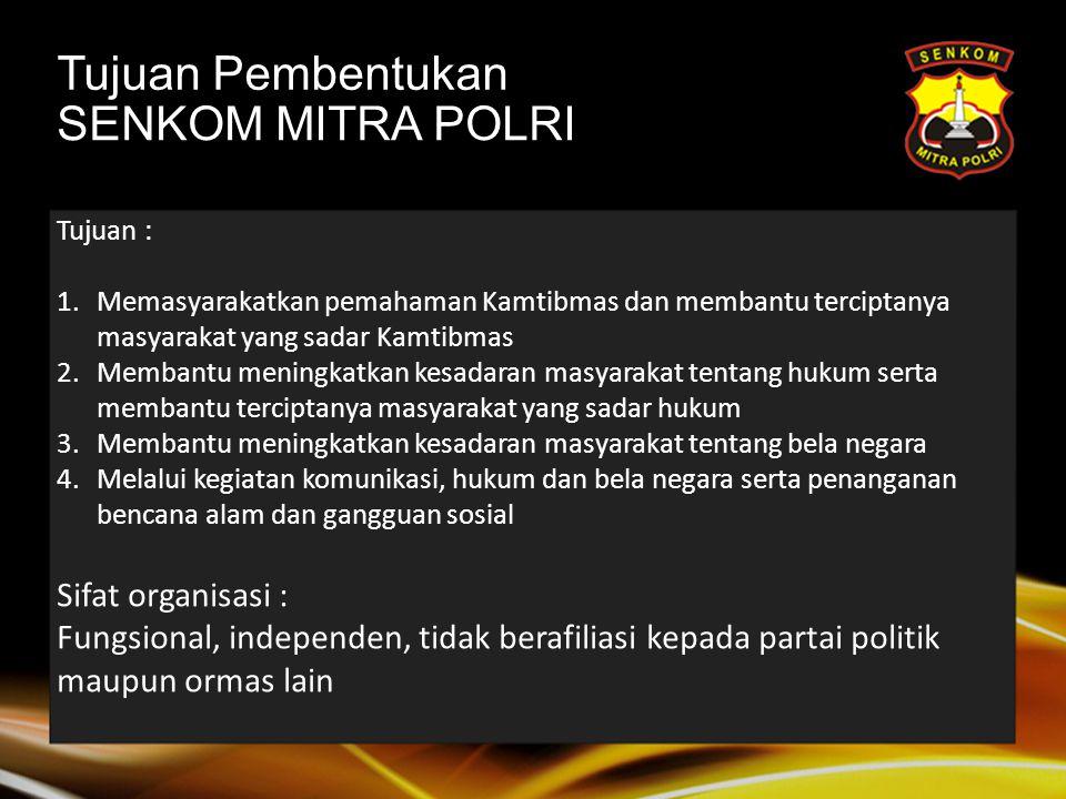 Nama: Sentra Komunikasi Mitra Polri (Senkom Mitra Polri) Didirikan Kamis, 1 Januari 2004 di Jakarta Pengurus didirikan di Jakarta, ibukota Prov, Kab/K