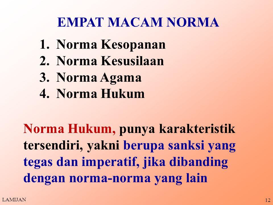 11 PENGERTIAN NORMA NORMA adalah pedoman, ukuran, kriteria, atau ketentuan yang mengatur tingkah laku manusia dalam masyarakat berdasarkan nilai-nilai tertentu.