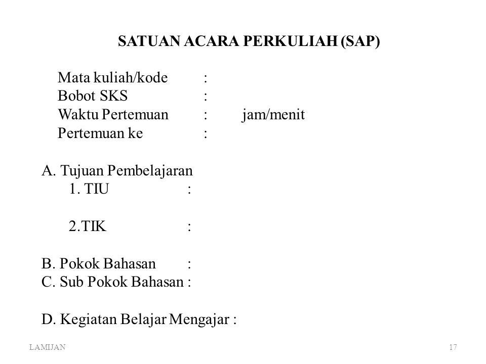 GARIS-GARIS BESAR PROGRAM PENGAJARAN (GBBP) NoTujuan Instruksional Khusus Pokok Bahasan Sub-Pokok Bahasan Est. Waktu Daftar Pustaka 123456 LAMIJAN16 M
