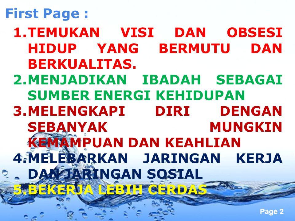 Page 2 First Page : 1.TEMUKAN VISI DAN OBSESI HIDUP YANG BERMUTU DAN BERKUALITAS. 2.MENJADIKAN IBADAH SEBAGAI SUMBER ENERGI KEHIDUPAN 3.MELENGKAPI DIR