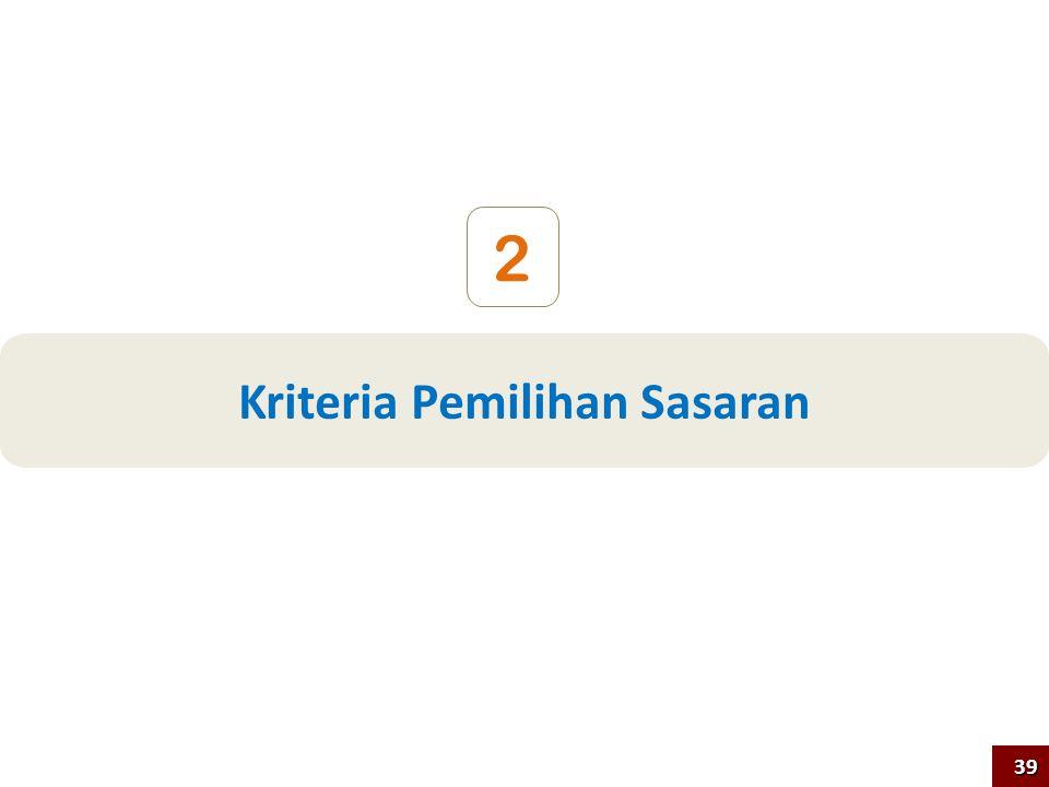 Kriteria Pemilihan Sasaran 2 39