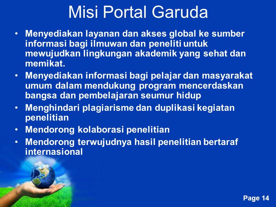 Free Powerpoint Templates Page 14 Misi Portal Garuda Menyediakan layanan dan akses global ke sumber informasi bagi ilmuwan dan peneliti untuk mewujudk