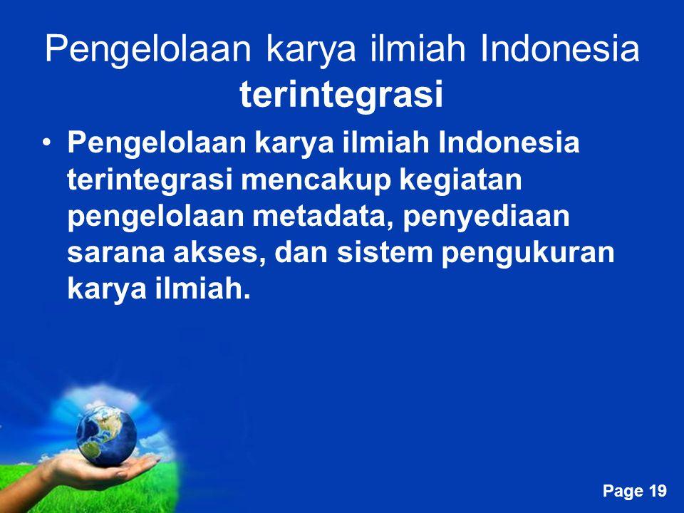 Free Powerpoint Templates Page 19 Pengelolaan karya ilmiah Indonesia terintegrasi Pengelolaan karya ilmiah Indonesia terintegrasi mencakup kegiatan pe