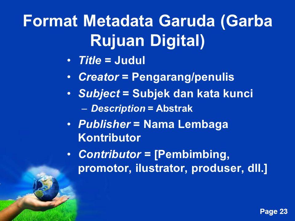 Free Powerpoint Templates Page 23 Format Metadata Garuda (Garba Rujuan Digital) Title = Judul Creator = Pengarang/penulis Subject = Subjek dan kata ku