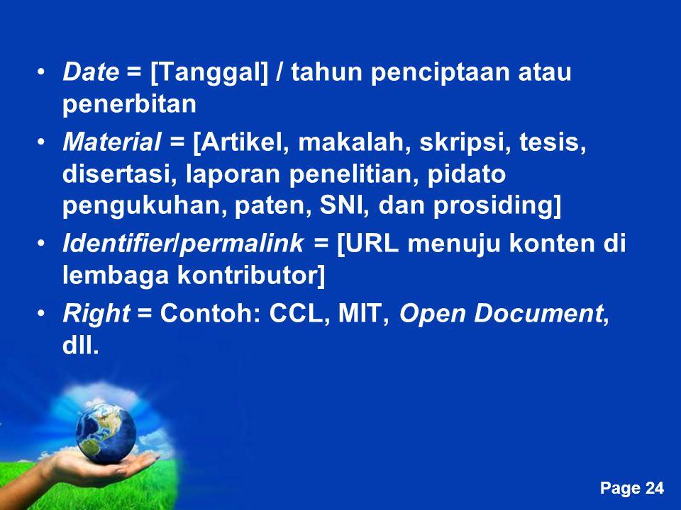 Free Powerpoint Templates Page 24 Date = [Tanggal] / tahun penciptaan atau penerbitan Material = [Artikel, makalah, skripsi, tesis, disertasi, laporan