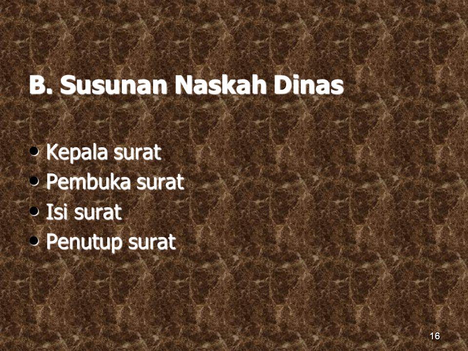 NASKAH DINAS NASKAH DINAS A.Jenis Naskah Dinas 1.