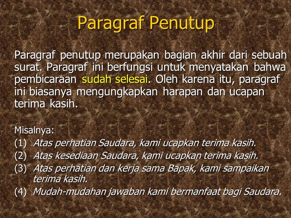 Paragraf Isi Paragraf isi dapat dipandang sebagai bagian inti dari sebuah surat.