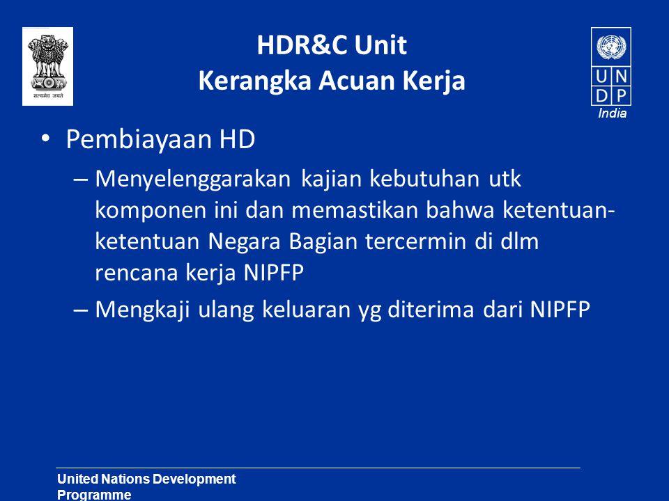 United Nations Development Programme Lasting Solutions for Development Challenges India HDR&C Unit Kerangka Acuan Kerja Pembiayaan HD – Menyelenggarak