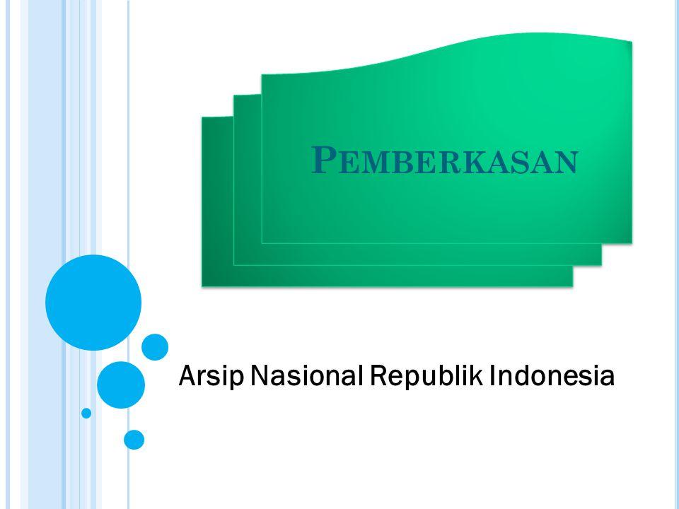 Arsip Nasional Republik Indonesia P EMBERKASAN