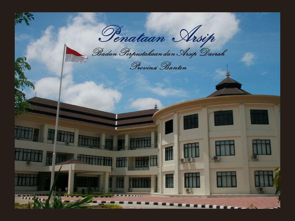 Badan Perpustakaan dan Arsip Daerah Provinsi Banten Penataan Arsip