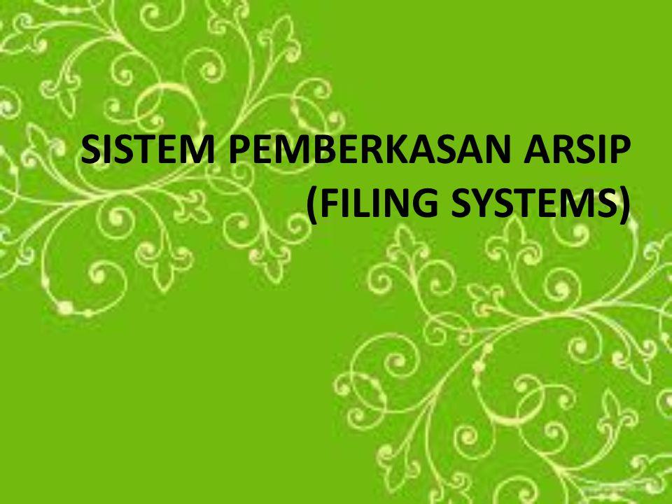 SISTEM PEMBERKASAN ARSIP (FILING SYSTEMS)