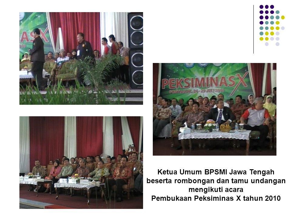 Ketua Umum BPSMI Jawa Tengah beserta rombongan dan tamu undangan mengikuti acara Pembukaan Peksiminas X tahun 2010
