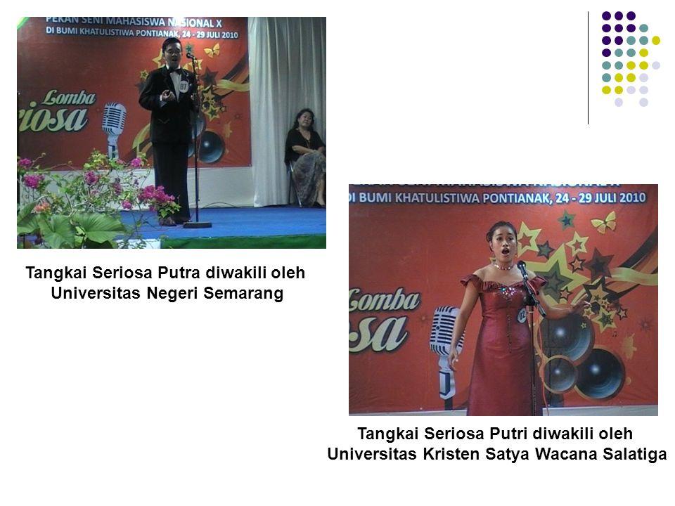 Tangkai Seriosa Putra diwakili oleh Universitas Negeri Semarang Tangkai Seriosa Putri diwakili oleh Universitas Kristen Satya Wacana Salatiga