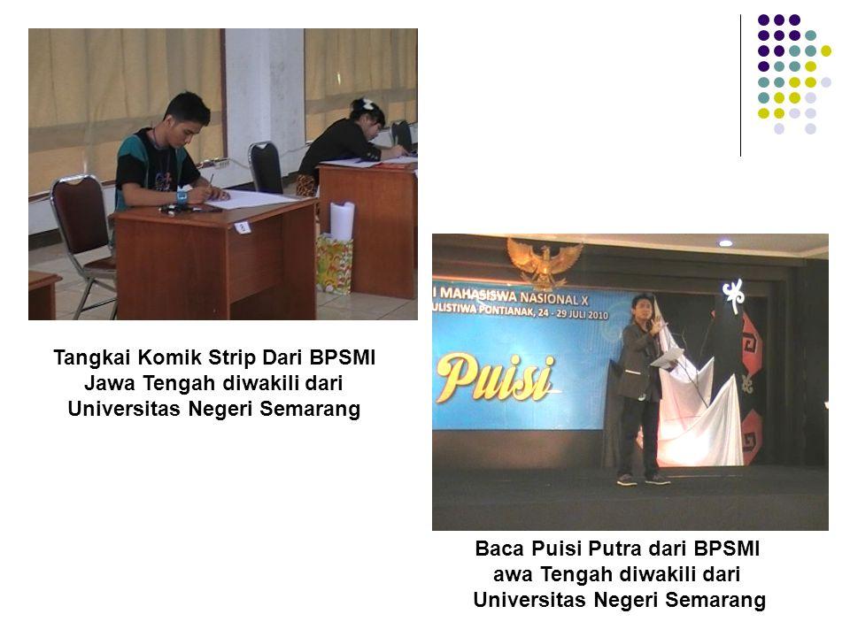 Tangkai Komik Strip Dari BPSMI Jawa Tengah diwakili dari Universitas Negeri Semarang Baca Puisi Putra dari BPSMI awa Tengah diwakili dari Universitas