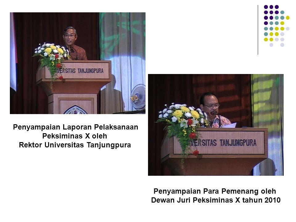 Penyampaian Laporan Pelaksanaan Peksiminas X oleh Rektor Universitas Tanjungpura Penyampaian Para Pemenang oleh Dewan Juri Peksiminas X tahun 2010
