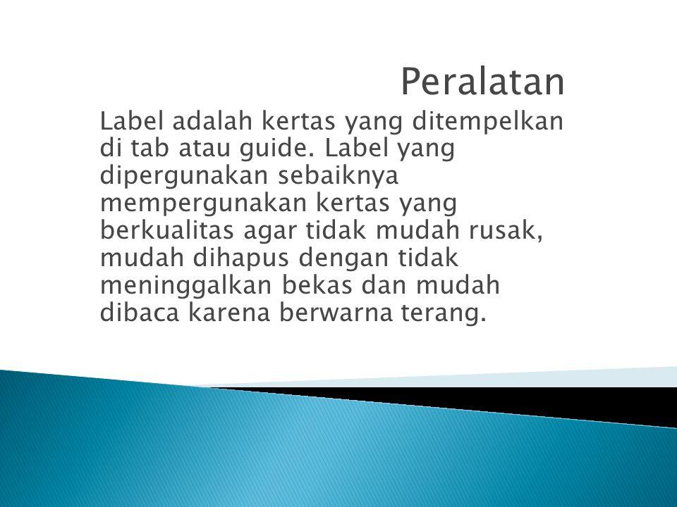Peralatan Label adalah kertas yang ditempelkan di tab atau guide.