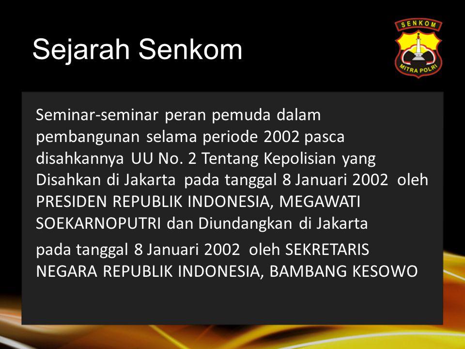 Sejarah Senkom Seminar-seminar peran pemuda dalam pembangunan selama periode 2002 pasca disahkannya UU No.