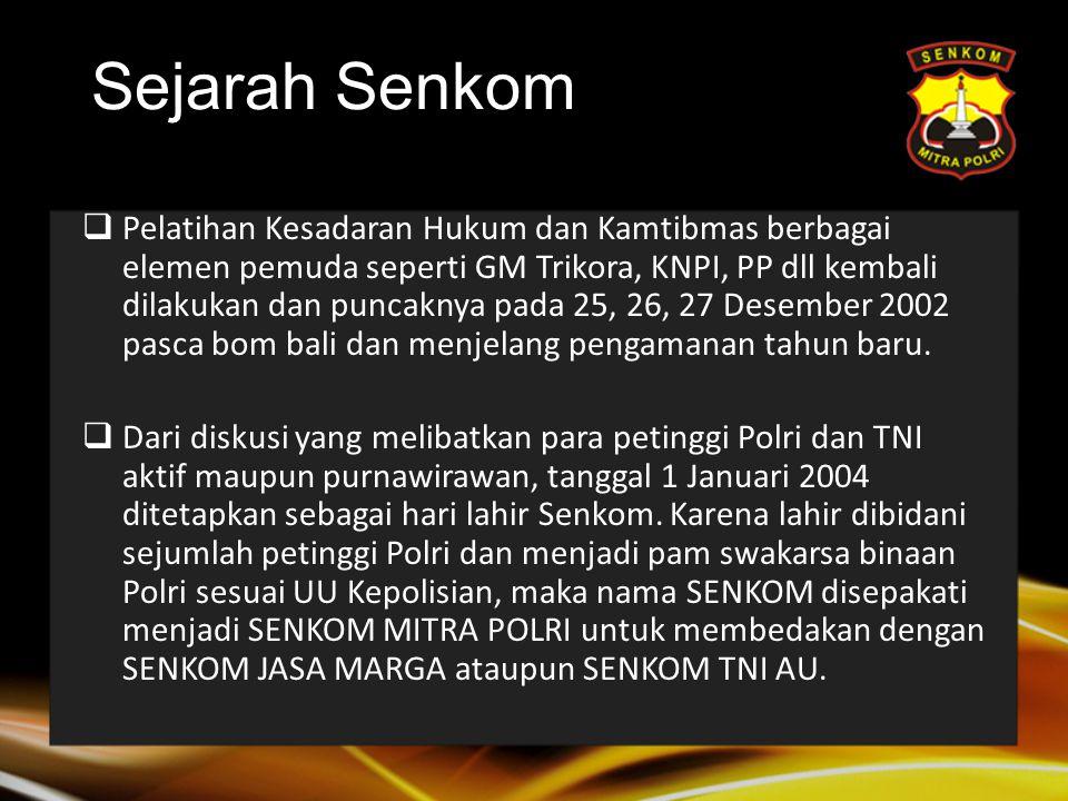 Sejarah Senkom  Pelatihan Kesadaran Hukum dan Kamtibmas berbagai elemen pemuda seperti GM Trikora, KNPI, PP dll kembali dilakukan dan puncaknya pada 25, 26, 27 Desember 2002 pasca bom bali dan menjelang pengamanan tahun baru.