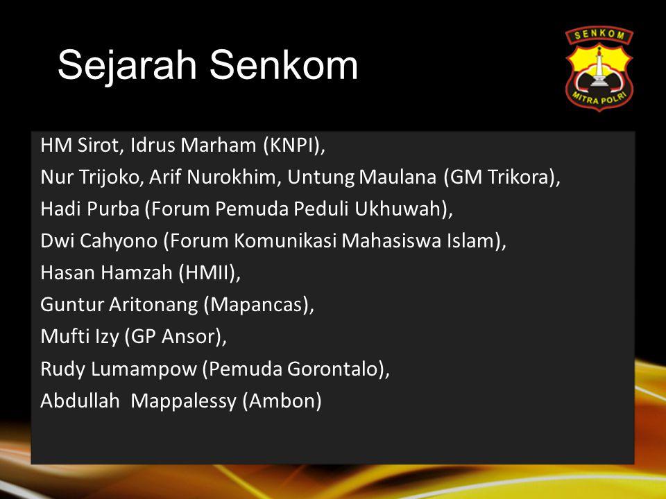 HM Sirot, Idrus Marham (KNPI), Nur Trijoko, Arif Nurokhim, Untung Maulana (GM Trikora), Hadi Purba (Forum Pemuda Peduli Ukhuwah), Dwi Cahyono (Forum Komunikasi Mahasiswa Islam), Hasan Hamzah (HMII), Guntur Aritonang (Mapancas), Mufti Izy (GP Ansor), Rudy Lumampow (Pemuda Gorontalo), Abdullah Mappalessy (Ambon) Sejarah Senkom