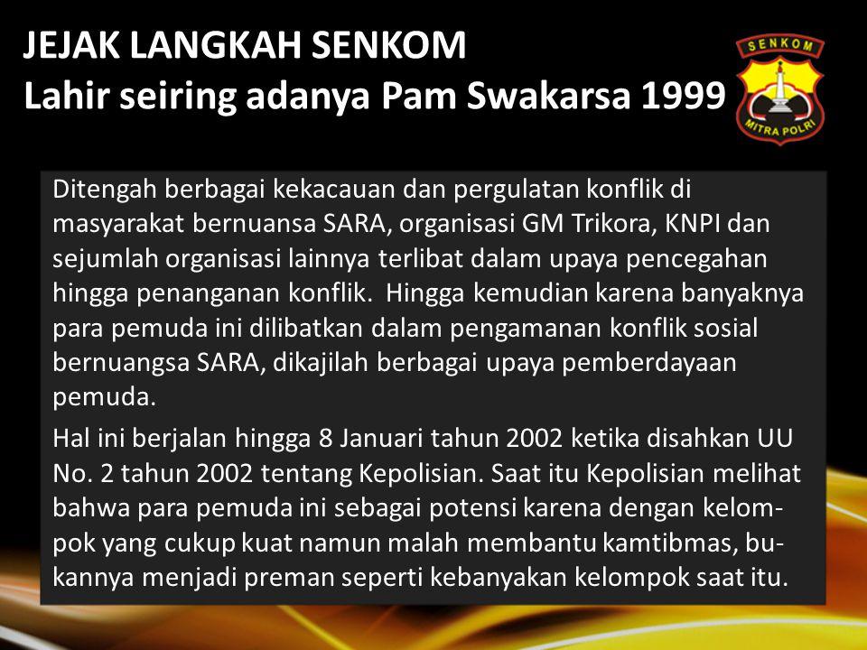 1 Januari 2004 Senkom Mitra Polri Lahir 13 Mei 2004 Pengamanan demonstrasi peringatan peristiwa kelam 13 Mei 1998 1 Juni 2004 Apel dan seminar Peringatan Hari Lahir Pancasila ke-59 3 Juni 2004 Pengamanan Peringatan dan perayaan Waisak 2548 BE 22 Juni 2004 Pengamanan Peringatan dan perayaan HUT Kota Jakarta ke-477 di PRJ