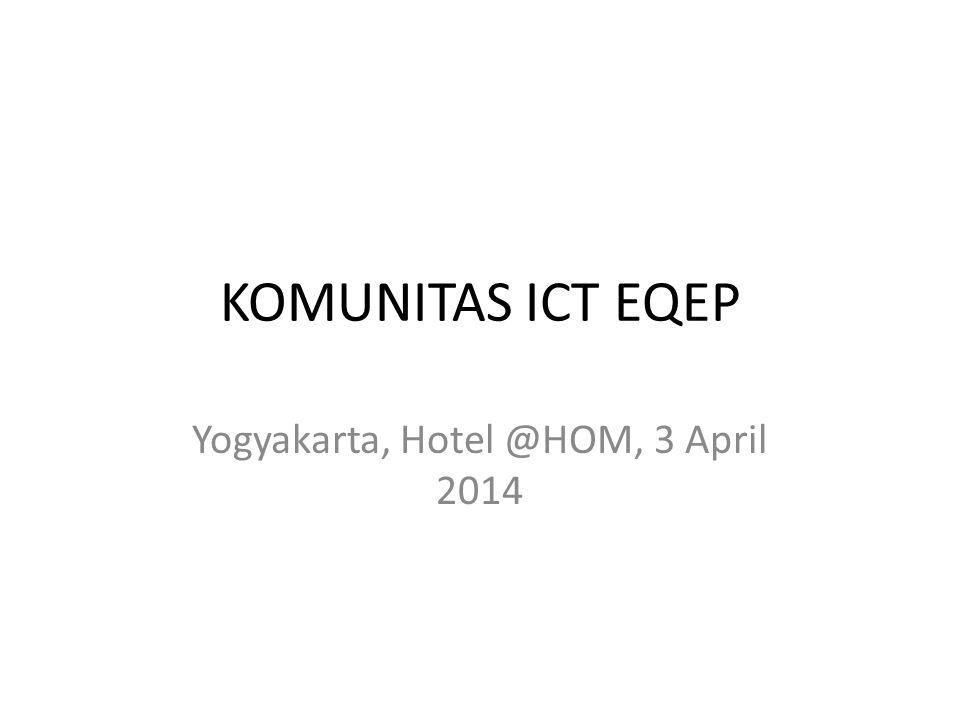 KOMUNITAS ICT EQEP Yogyakarta, Hotel @HOM, 3 April 2014