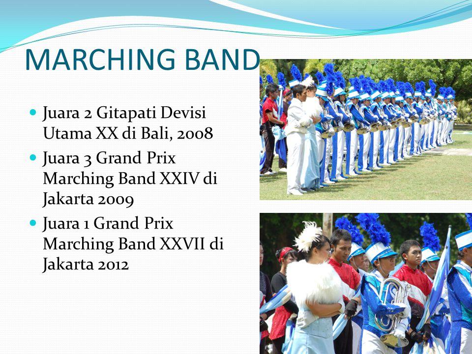 MARCHING BAND Juara 2 Gitapati Devisi Utama XX di Bali, 2008 Juara 3 Grand Prix Marching Band XXIV di Jakarta 2009 Juara 1 Grand Prix Marching Band XXVII di Jakarta 2012 12
