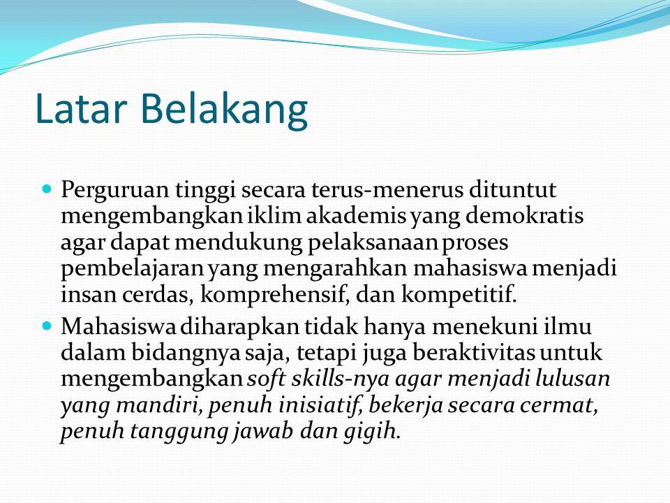 Oleh : Absori Wakil Rektor III UMS *) *) Disyarikan dari Buku Pedoman PMB, Direktorat Belmawa, Ditjen Dikti, Kemendiknas 2013