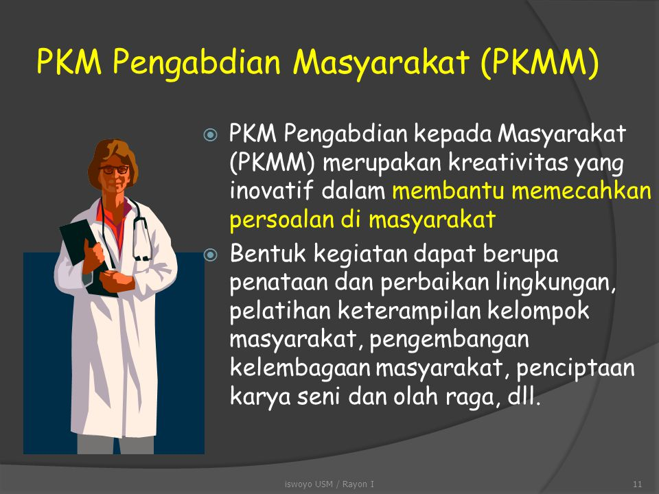 PKM KEWIRAUSAHAAN (PKMK)  PKM Kewirausahaan (PKMK) merupakan kreativitas yang inovatif dalam menciptakan peluang pasar  Umumnya didahului oleh surva