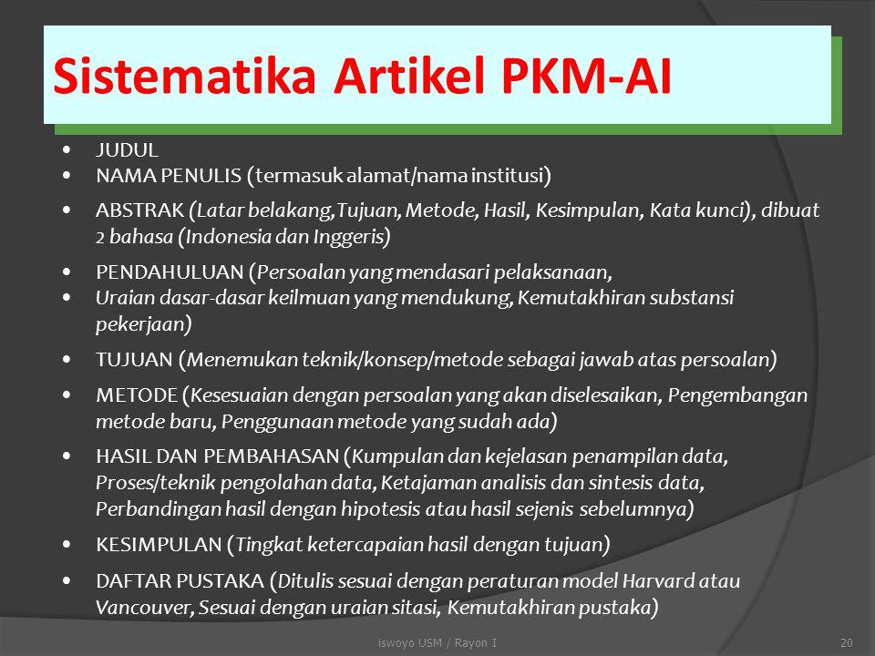 kontinyu  sebanyak-banyaknya 2 (dua) artikel PKM-AI, satu sebagai ketua, satu sebagai anggota kelompok, atau kedua-duanya sebagai anggota kelompok 