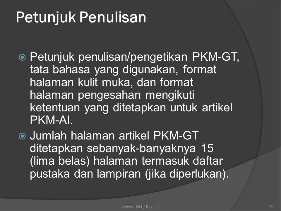 Karakteristik PKM-GT  Tulisan berisi gagasan kreatif yang menawarkan solusi suatu permasalahan yang berkembang di masyarakat  Tulisan tidak bersifat emosional atau tidak subjektif  Tulisan didukung data dan/atau informasi terpercaya.