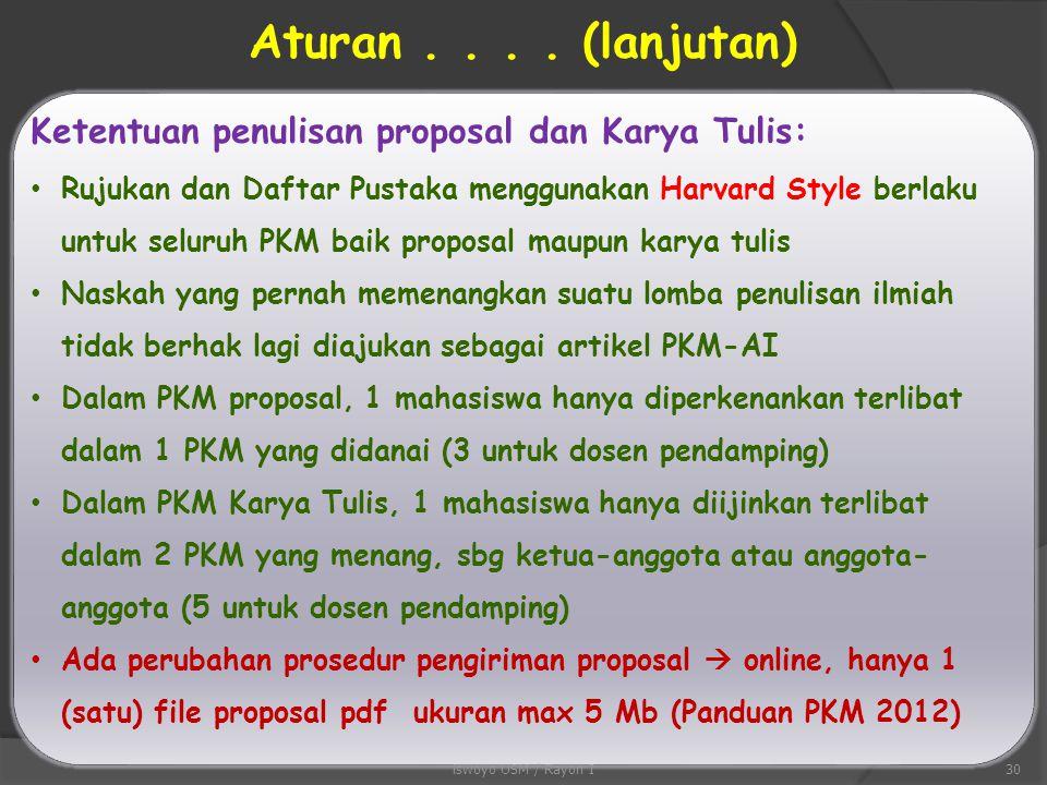 Aturan yang perlu dicermati Ketentuan penulisan proposal dan Karya Tulis: Proposal PKM (P/T/K/M/KC) : ditulis dengan jumlah halaman maksimum 15 mulai