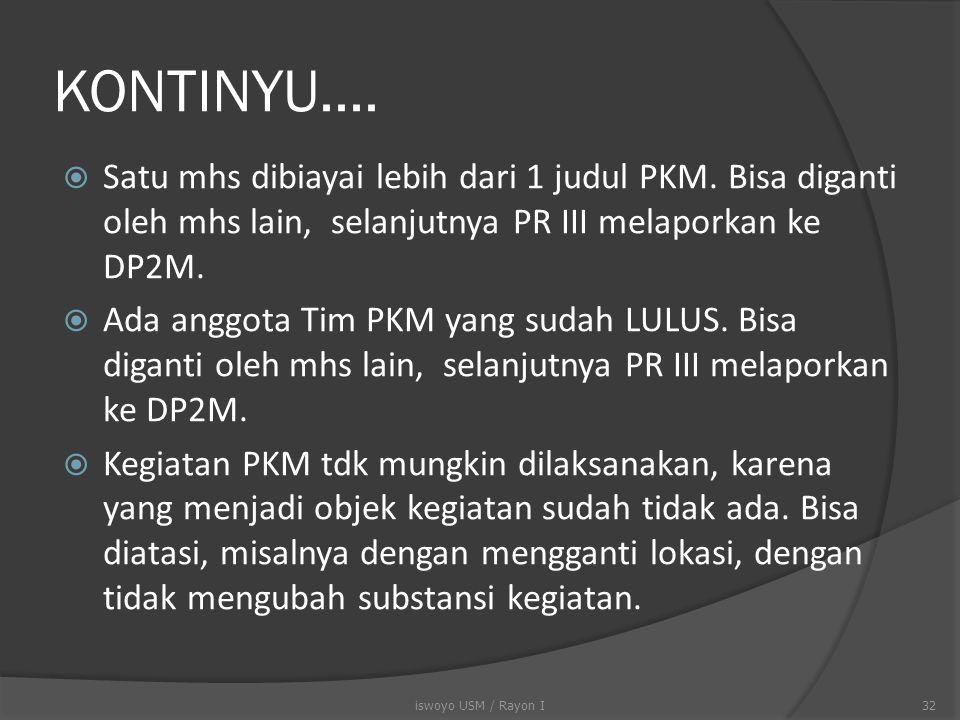 PERMASALAHAN YANG MUNCUL SETELAH PKM DIUMUMKAN  Pendanaan; PT sebaiknya segera memberi pinjaman pada Tim PKM yang dibiayai, karena dana dari DP2M pasti turunnya terlambat.