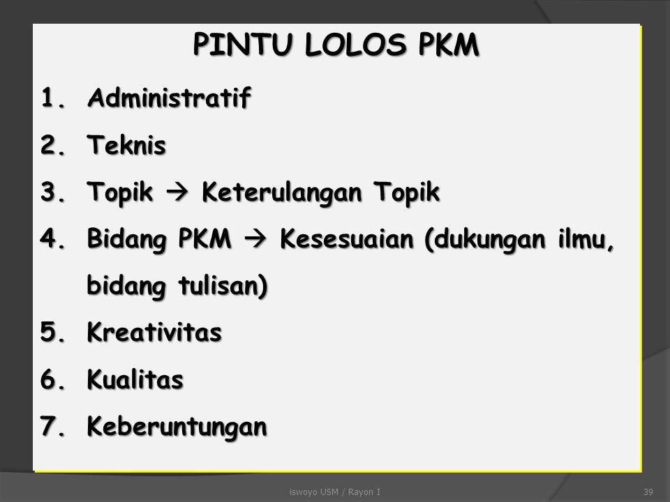 Tahapan Seleksi Artikel Sampai Lolos PIMNAS Artikel PKM-AI dan PKM-GT diterima DP2M sebelum XX Maret 2013 EvaluasiArtikel oleh Reviewer (Mei) 2013 Pengumuman :  PKM-AI yang mendapat hadiah  PKM-GT yang hanya mendapat hadiah  PKM-GT yang mendapat hadiah dan dipanggil ke PIMNAS (Juni – Awal Juli) 2013 Proses Finalisasi oleh Direktur DP2M PIMNAS Juli 2013 38iswoyo USM / Rayon I