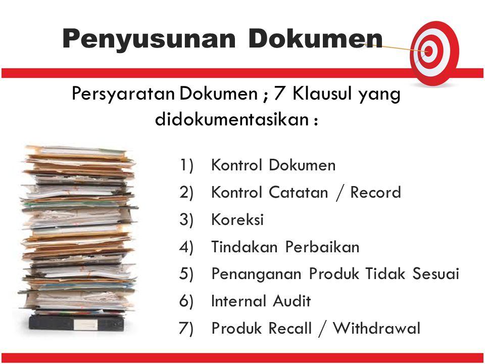 Penyusunan Dokumen 1)Kontrol Dokumen 2)Kontrol Catatan / Record 3)Koreksi 4)Tindakan Perbaikan 5)Penanganan Produk Tidak Sesuai 6)Internal Audit 7)Pro