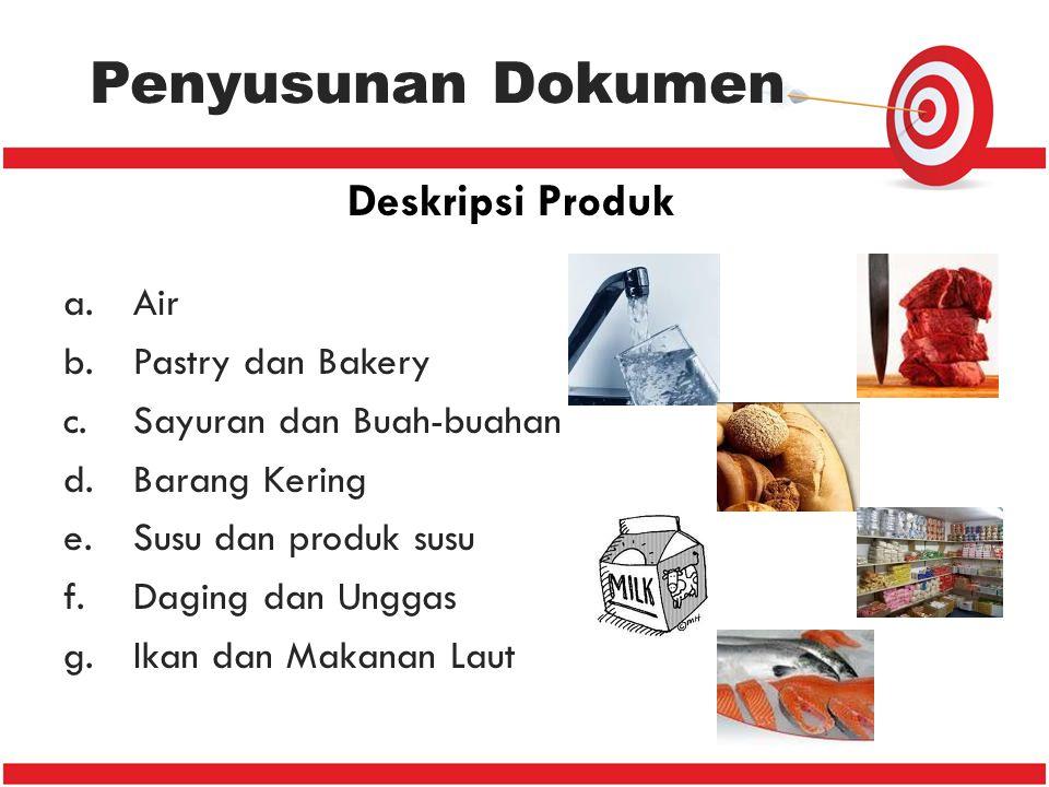 Penyusunan Dokumen a.Air b.Pastry dan Bakery c.Sayuran dan Buah-buahan d.Barang Kering e.Susu dan produk susu f.Daging dan Unggas g.Ikan dan Makanan L