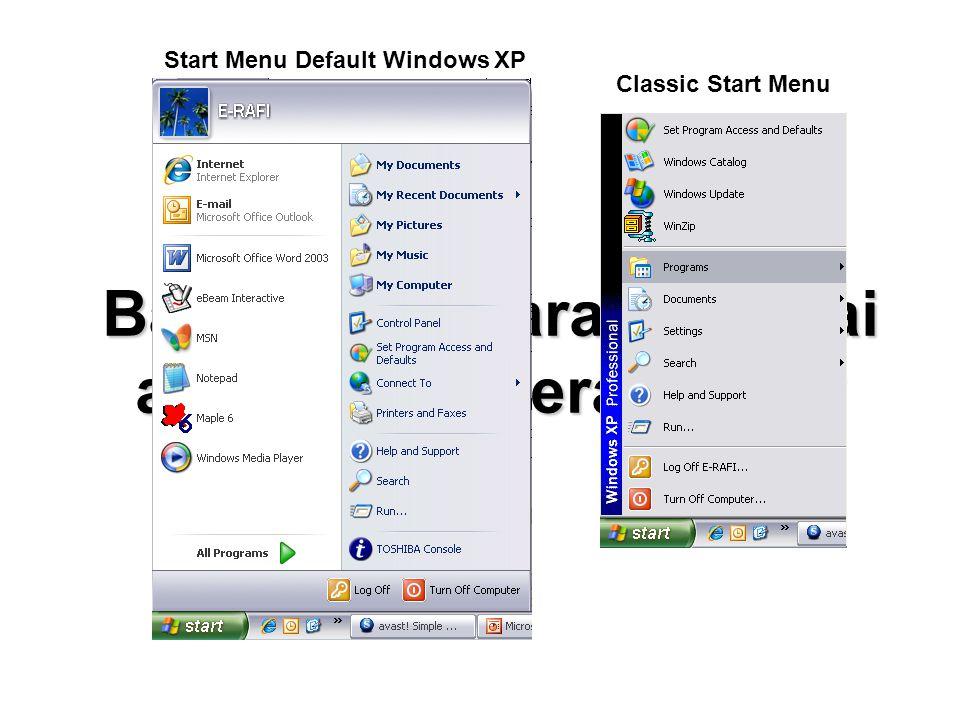 Bagaimana Cara Memulai atau Mengoperasikan ? Start Menu Default Windows XP Classic Start Menu