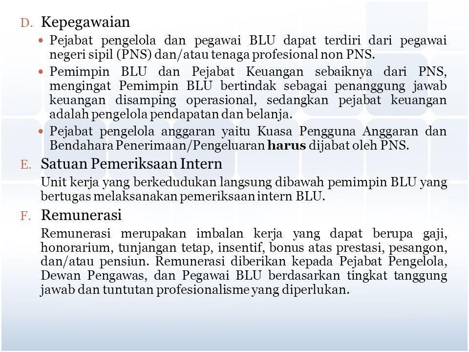D. Kepegawaian Pejabat pengelola dan pegawai BLU dapat terdiri dari pegawai negeri sipil (PNS) dan/atau tenaga profesional non PNS. Pemimpin BLU dan P