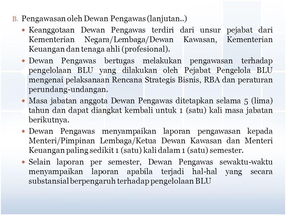 B. Pengawasan oleh Dewan Pengawas (lanjutan..) Keanggotaan Dewan Pengawas terdiri dari unsur pejabat dari Kementerian Negara/Lembaga/Dewan Kawasan, Ke