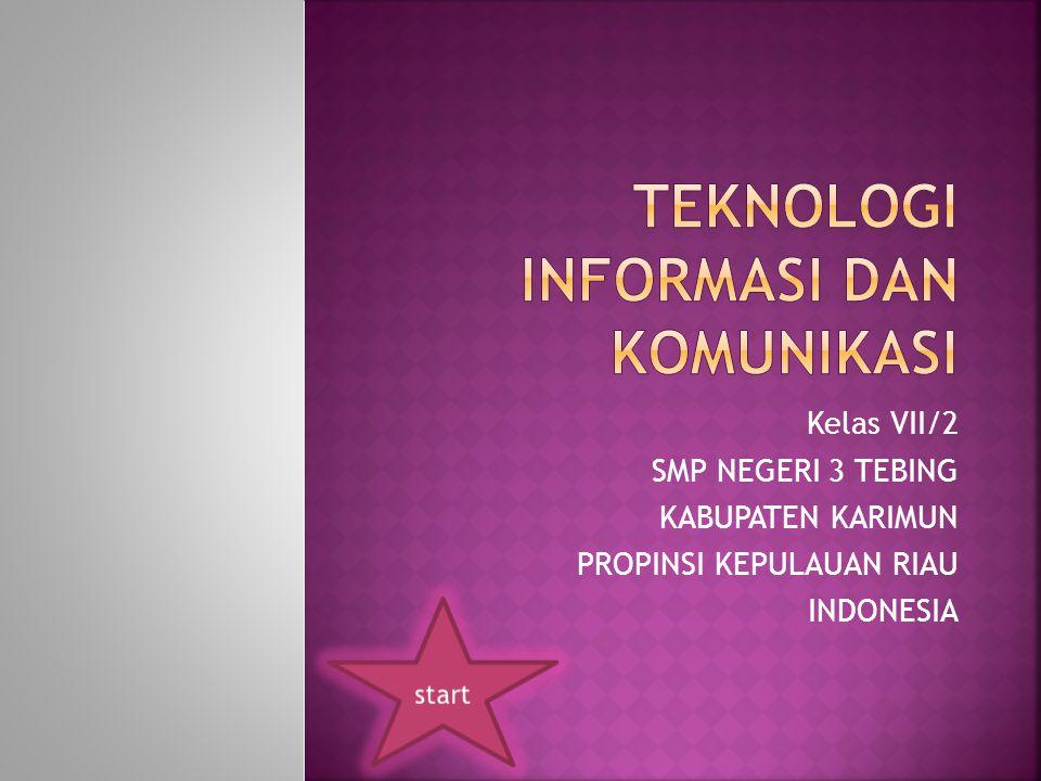 Kelas VII/2 SMP NEGERI 3 TEBING KABUPATEN KARIMUN PROPINSI KEPULAUAN RIAU INDONESIA